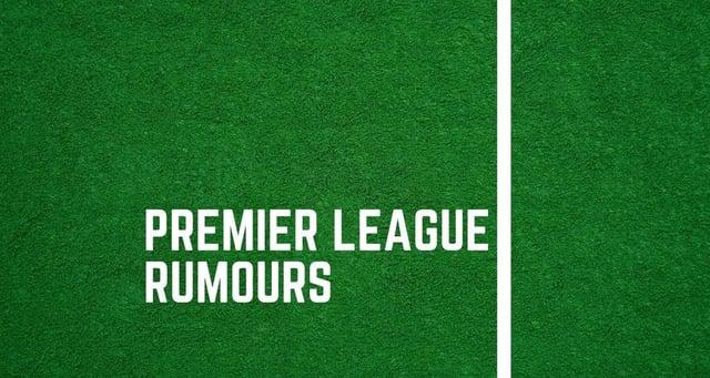 Latest Premier League gossip.